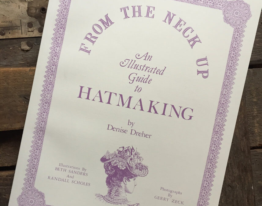 A Beginner's Review of From the Neck Up: An Illustrated Guide to Hatmaking